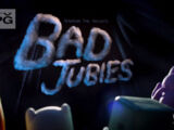Bad Jubies/Transcript