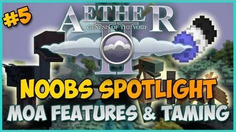Minecraft Aether II Noobs Spotlight - Ep. 4 - MOA FEATURES & TAMING1