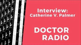 Part 1 of 2 interview of Catherine Palmer on Doctor Radio