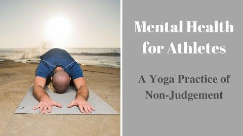 Mental Health for Athletes - A Practice of Non-Judgement