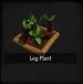 Log Plant
