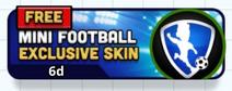 Free - Mini Football - Exclusive Skin (HQ)