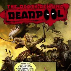 The Death-Denying Deadpool #7