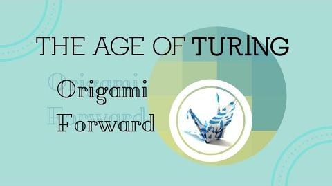 Origami Forward - The Age of Turing