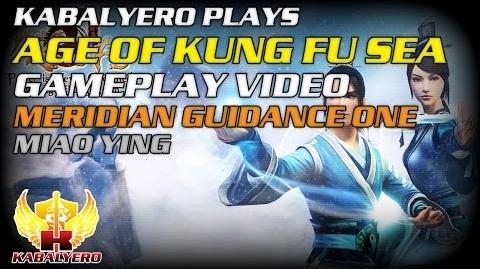 Age Of Kung Fu SEA Gameplay Video ★ Meridian Guidance One ★ Miao Ying