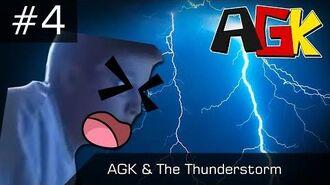 AGK Episode -4- AGK & The Thunderstorm