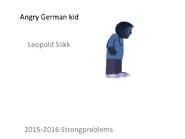 Leopold Slikk AGK Poster for Strongproblems