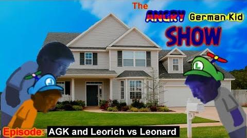 The Angry German Kid Show Episode 56 AGK and Leorich vs Leonard