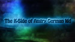 The-K-Side-of-Angry-German-Kid