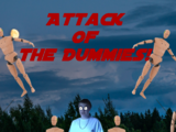 Attack of the Dummies!