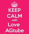 Keep-calm-and-love-agtube.png