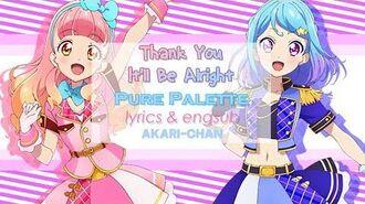 LYRICS & ENGSUB Thank You⇄It'll Be Alright - Aikatsu Friends!