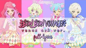 Bon Bon Voyage - Venus Ark (FULL LYRICS)