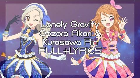 Lonely Gravity - Oozora Akari & Kurosawa Rin (FULL LYRICS)