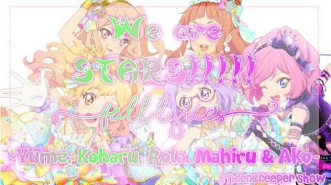 Aikatsu Stars! Photo on Stage! We are STARS!!!!! FULL LYRICS (Yume, Koharu, Rola, Mahiru & Ako)