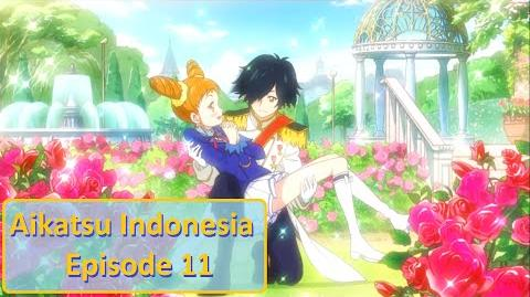 Aikatsu! - Episode 11 HD (Bahasa Indonesia)