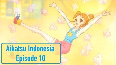 Aikatsu! - Episode 10 HD (Bahasa Indonesia)