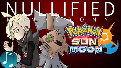 Nullified (Gladion Song) ► Pokemon Sun Moon Music by MandoPony