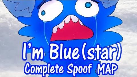 I'm Blue(star) - Complete Spoof MAP