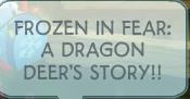 Frozeninfeardragondeer
