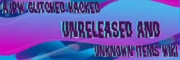 AJ Glitched, Hacked, Unreleased And Unknown Items