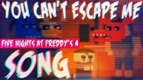 "Five Nights at Freddy's 4 SONG - ""YOU CAN'T ESCAPE ME"""