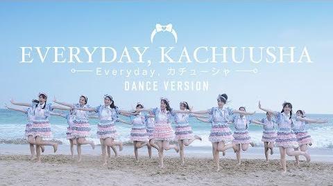 MV Everyday, Kachuusha - JKT48 (Dance Version)