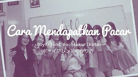 Lyrics Video Boyfriend no Tsukurikata Cara Mendapatkan Pacar