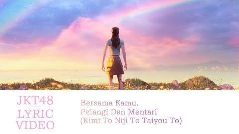 Official Lyric Video Bersama Kamu, Pelangi Dan Mentari (Kimi To Niji To Taiyou To) - JKT48