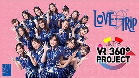 "MV 360° VR ""LOVE TRIP"" - JKT48"