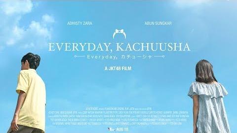 MV Everyday, Kachuusha - JKT48 (Story Version)