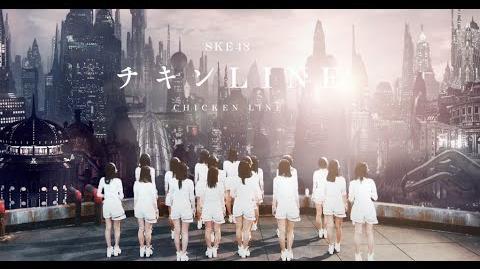 2016 3 30 on sale SKE48 19th Single「チキンLINE」MV(special edit ver.)