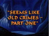 Seems Like Old Crimes