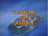 Mission: Imp Possible