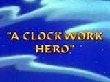 A Clockwork Hero