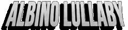 Albino Lullaby Wiki