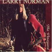 Larry Norman - The Vineyard
