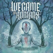 We-Came-As-Romans-To-Plant-A-Seed
