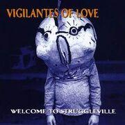 Vigilantes Of Love - Welcome To Struggleville