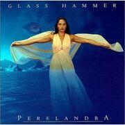 Glass Hammer - Perelandra