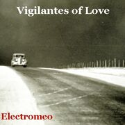 Vigilantes Of Love - Electromeo