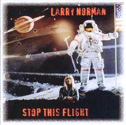 Larry Norman - Stop This Flight