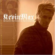 Kevin Max - Between the Fence and the Universe