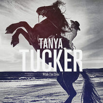 Tanya Tucker – While I'm Livin'