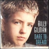 Billy Gilman – Dare To Dream