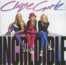 Clique Girlz – Incredible
