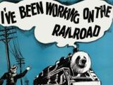 """""""I've Been Working on the Railroad"""""""