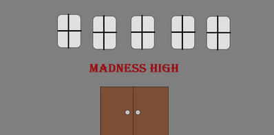 Madness High