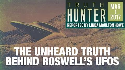 The Unheard Truth Behind Roswell's UFOs FREE Episode of Truth Hunter w Linda Moulton Howe