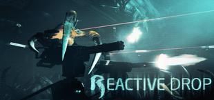 Reactive Drop
